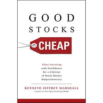 Good Stocks Cheap Value Investing with Confidence for a Lifetime of Stock Market Outperformance BUSINESS BOOKS