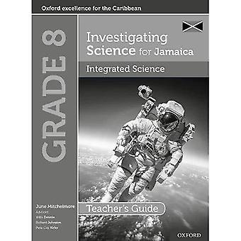 Investigating Science for Jamaica: Integrated Science Teacher Guide: Grade 8 (Investigating Science for Jamaica)