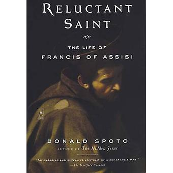 Reluctant Saint  Life of Francis of Assisi by Donald Spoto