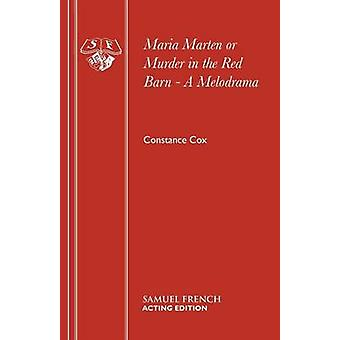 Maria Marten or Murder in the Red Barn  A Melodrama by Cox & Constance
