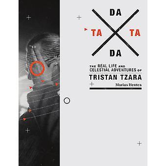 Tata Dada - la vita reale e le avventure celesti di Tristan Tzara di