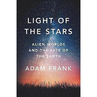 Lys af stjerner - fremmede verdener og skæbne i jorden af lys o