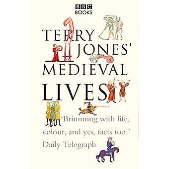 Terry Jones' Medieval Lives by Terry Jones - Alan Ereira - 9780563522