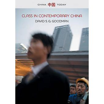 Class in Contemporary China by David S. G. Goodman - 9780745653372 Bo