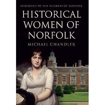 Historical Women of Norfolk by Michael Chandler - The Duchess of Norf