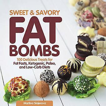 Söta och salta fett bomber - 100 läckra godsaker för fett fastor - Keto