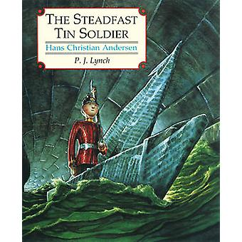 The Steadfast Tin Soldier by Hans Christian Andersen - 9781842704431