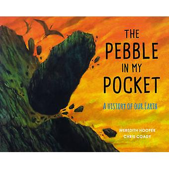 The Pebble in My Pocket - A History of Our Earth (Revised edition) by