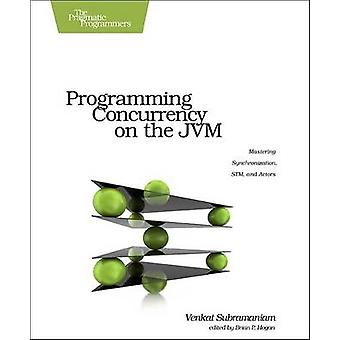 Programming Concurrency on the JVM - Mastering Synchronization - STM -