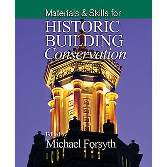 Materials and Skills for Historic Building Conservation by Michael Fo