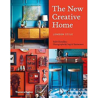 The New Creative Home - London Style by Ingrid Rasmussen - 97805005192