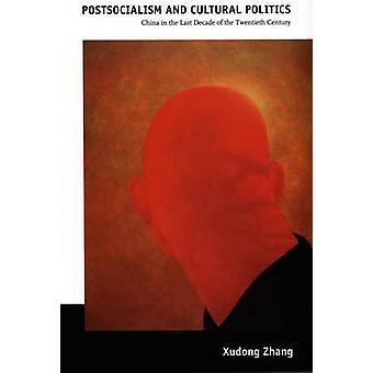 Postsocialism ja kulttuurisen politiikka - Kiinassa viime vuosikymmenen