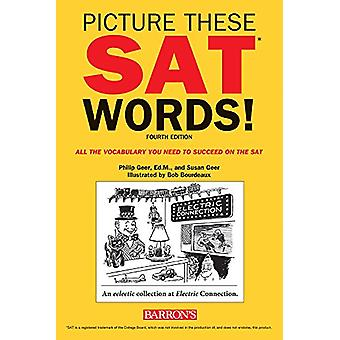 Picture These SAT Words! by Philip Geer - 9781438010779 Book