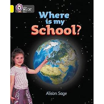 Où est mon école?: bande 03/jaune (Collins Big Cat)