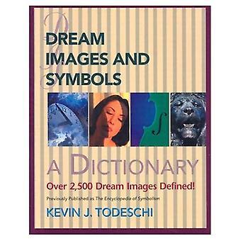 Traumhafte Bilder und Symbole: ein Wörterbuch (kreative Durchbrüche Bücher)