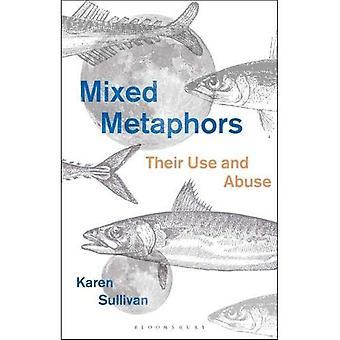 Mixed Metaphors: Leur usage et l'abus