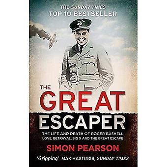Il grande Escaper: La vita e la morte di Roger Bushell - amore, tradimento, grande X e la grande fuga