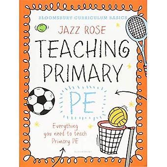 Bloomsbury currículo básico: Ensino primário PE: tudo que você precisa para ensinar PE primário - Bloomsbury currículo básico