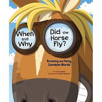 Hvornår og hvorfor gjorde hesten flyve?