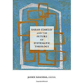 Sarah Coakley en de toekomst van systematische theologie