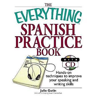 Wszystko hiszpański praktyce książki: praktyczne technik poprawy swojej mowie i piśmie umiejętności [z CD] (wszystko (język & pisania))