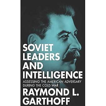 Dirigentes soviéticos y la inteligencia: evaluar el adversario americano durante la guerra fría