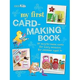 My First Card-Making Book: 35 Easy-To-Make Cards for Every Occasion for Children� Aged 7+