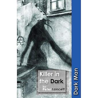 Mörder im Dunkeln (dunkle Mann)