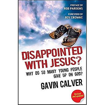 Disappointed with Jesus?: Why Do So Many Young People Give Up on God?