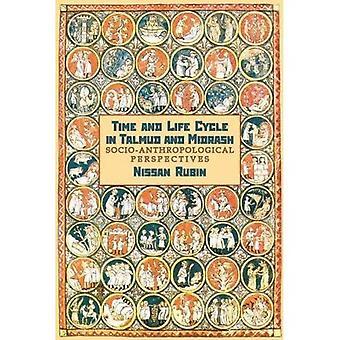 Tijd en levenscyclus in Talmud en Midrash: sociaal-antropologisch perspectief (jodendom en Joodse leven)