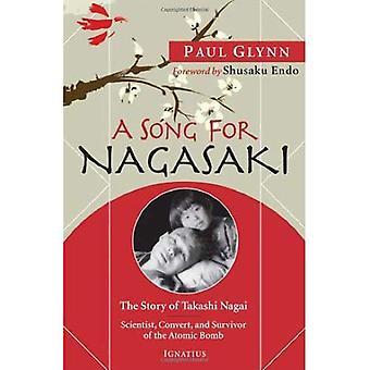 En sång för Nagasaki: historien om Takashi Nagai: vetenskapsman, konvertera och överlevande av atombomben