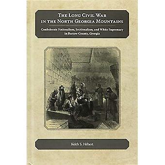 De lange burgeroorlog in de bergen van Noord Georgië: Confederate nationalisme, sektarisschap en witte suprematie in Bartow County (Georgia)