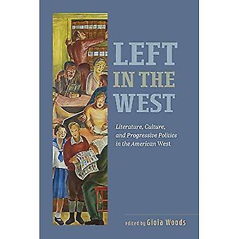 Laissé dans l'Ouest: littérature, Culture et politique progressiste dans l'Ouest américain