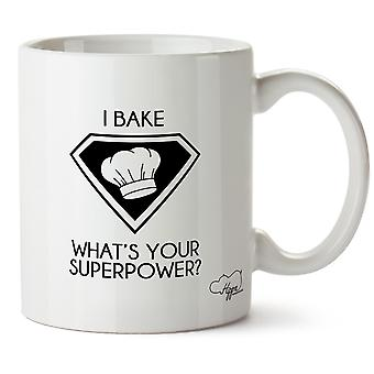 Hippowarehouse I Bake What's  Your Superpower Printed Mug Cup Ceramic 10oz
