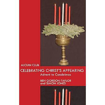 Celebrating Christs Appearing by GordonTaylor & BenjaminJones & Simon