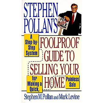 Stephen Pollans Foolproof Guide to Selling Your Home by Pollan & Stephen M.