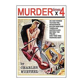 Mord x 4 von Nuetzel & Charles