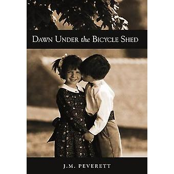Dawn Under the Bicycle Shed by J. M. Peverett & M. Peverett