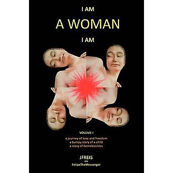 I Am a Woman I Am by Jfreis