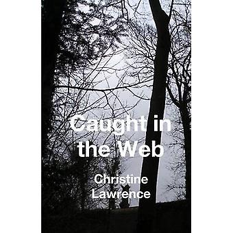 Caught in the Web by Lawrence & Christine