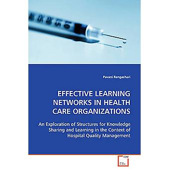 Effective Learning Networks in Health Care Organizations by Rangachari & Pavani