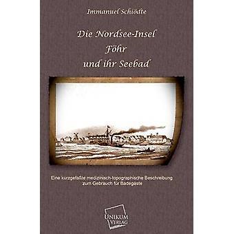 Die NordseeInsel Fohr Und Ihr Seebad by Schiodte & Immanuel