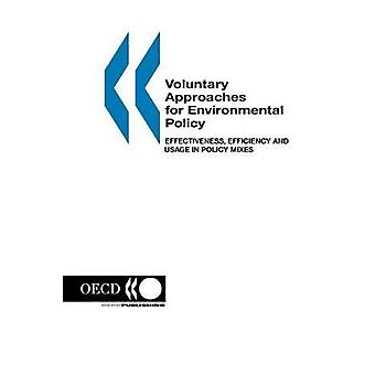 Voluntary Approaches for Environmental Policy  Effectiveness Efficiency and Usage in Policy Mixes by OECD. Published by OECD Publishing