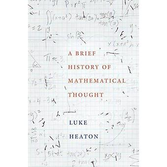 A Brief History of Mathematical Thought by Luke Heaton - 978019062176