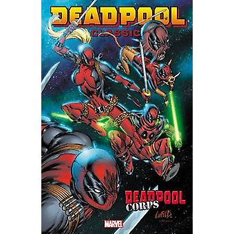 Deadpool Classic - Volume 12 - Deadpool Corps by Rob Liefeld - Victor G