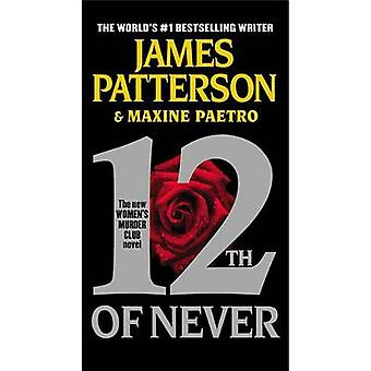 12th of Never by James Patterson - Maxine Paetro - 9781455515783 Book