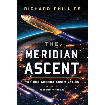 The Meridian Ascent by Richard Phillips - 9781503935280 Book