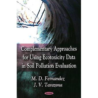 Complementary Approaches for Using Ecotoxicity Data in Soil Pollution