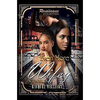 Even More Wifey Status by Racquel Williams - 9781622866762 Book