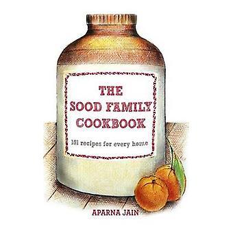 The Sood Family Cookbook by Aparna Jain - 9789351361688 Book